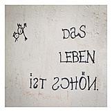 Lebensfreude, Optimismus, Streetart